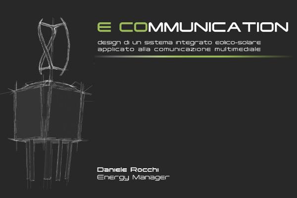 E-COMMUNICATION sistema eolico solare per comunicazione multimediale | daniele-rocchi.com